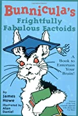 Bunnicula's Frightfully Fabulous Factoids: A Book to Entertain Your Brain! (Bunnicula (Paperback))