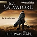 The Highwayman (       UNABRIDGED) by R.A. Salvatore Narrated by Tim Gerard Reynolds