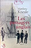 Les Passagers Anglais (French Edition) (2714438687) by Matthew Kneale