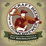 Craft Beer for the Homebrewer: Recipes from Americas Top Brewmasters