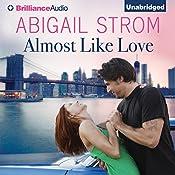 Almost Like Love | Abigail Strom