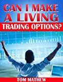 img - for Can I Make A Living Trading Options? (Options Trading For Living Book 1) book / textbook / text book