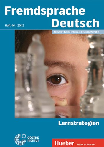 Fremdsprache Deutsch Heft 46 (2012): Lernstrategien: Zeitschrift für die Praxis des Deutschunterrichts, Buch