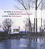 La magia de los pequenos espacios/ The Magic Of Small Spaces (Spanish Edition) (8496592685) by Alvarez, Lucrecia
