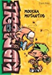 KID PADDLE T10 : MOUCHA MUTANTUS