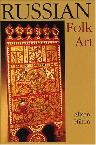 Russian Folk Art (Indiana-Michigan Series in Russian and East European Studies)