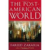 The Post-American World ~ Fareed Zakaria