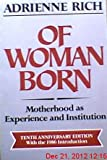 Of Woman Born: Motherhood As Experience and Institution, 10th Anniversary Edition