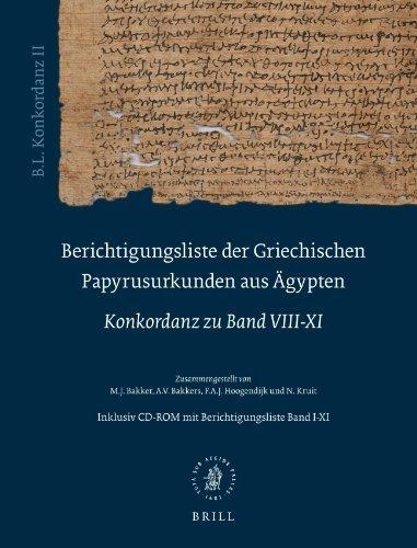 Berichtigungsliste Der Griechischen Papyrusurkunden Aus Agypten, Konkordanz Zu Band Viii-xi (B.l. Konkordanz Ii): Mit Cd-rom Mit Bande I- XI ... Aus Gypten) (v. 8-9) (German Edition) (2008-02-28)