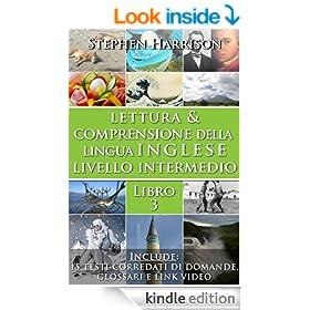 Lettura e Comprensione della Lingua Inglese-Livello Intermedio - Libro 3 (Italian Edition)