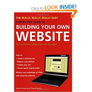 he Really, Really, Really Easy Step-by-step Guide to Building Your Own Website