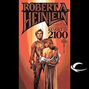 Revolt in 2100 | [Robert A. Heinlein]
