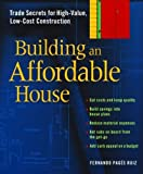 img - for Building an Affordable House: Trade Secrets to High-Value, Low-Cost Construction book / textbook / text book