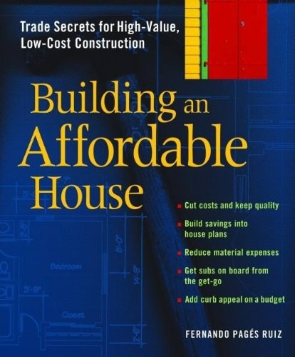 Building An Affordable House: Trade Secrets To High-Value, Low-Cost Construction front-722872