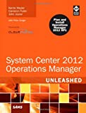 System Center 2012 Operations Manager Unleashed (2nd Edition)
