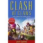 Clash of Clans: Clash of clans guide (clash of clans gems, clash of clans game, clash of clans app, clash of clans hack) (Clash of clans guide, clash of … of clans app, clash of clans hack Book 1)