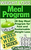 Weight Loss Meal Program: 28 Day Meal Program for Fast and Sustainable Weight Loss