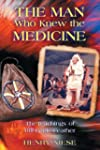 The Man Who Knew the Medicine: The Te...