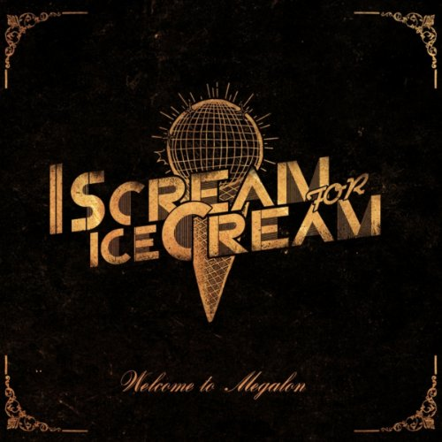 I Scream For Ice Cream-Welcome To Megalon-2014-KzT Download