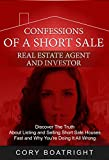 img - for Short Sale: Confessions of a Short Sale Real Estate Agent and Investor: Discover the Truth About Listing and Selling Short Sale Houses Fast and Why You're Doing It All Wrong book / textbook / text book