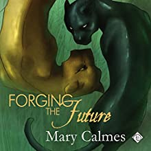 Forging the Future: Change of Heart (       UNABRIDGED) by Mary Calmes Narrated by Sean Crisden