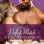 Her Perfect Match: Mistress Matchmaker, Book 3 (       UNABRIDGED) by Jess Michaels Narrated by Carmen Rose