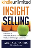 Insight Selling: How to sell value & differentiate your product with Insight Scenarios