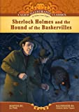 Jan Fields Sherlock Holmes and the Hound of the Baskervilles (Calico Illustrated Classics)