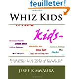 Whiz Kids: Biographies of 60 Young Achievers And Celebrities From All Over The World.