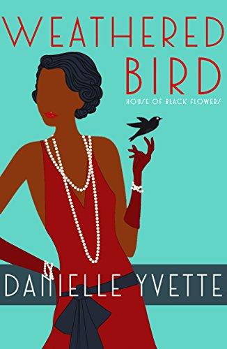 Weathered Bird: A Jazz Age Novelette (House of Black Flowers Short) PDF