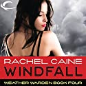 Windfall: Weather Warden, Book 4 (       UNABRIDGED) by Rachel Caine Narrated by Dina Pearlman