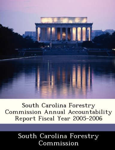 South Carolina Forestry Commission Annual Accountability Report Fiscal Year 2005-2006