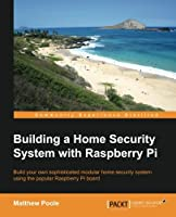 Building a Home Security System with Raspberry Pi Front Cover