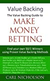 Value Backing - The Value Backing Guide to Make Money Betting