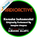 Radioactive (Originally Performed By Imagine Dragons) [Karaoke Instrumental Version]