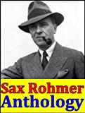 img - for Sax Rohmer, Anthology (The Insidious Dr. Fu-Manchu, The Hand Of Fu-Manchu, The Return of Dr. Fu-Manchu, Tales of Chinatown, Brood of the Witch-Queen, The Devil Doctor, The Yellow Claw and more) book / textbook / text book