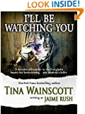 I'll Be Watching You (Romantic Suspense)