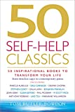 50 Self-Help Classics: 50 Inspirational Books to Transform Your Life from Timeless Sages to Contemporary Gurus (50 Classics)
