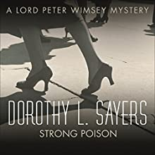 Strong Poison: Lord Peter Wimsey, Book 6 (       UNABRIDGED) by Dorothy L. Sayers Narrated by Jane McDowell