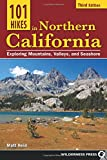 Search : 101 Hikes in Northern California: Exploring Mountains, Valley, and Seashore