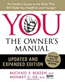 img - for YOU: The Owner's Manual, Updated and Expanded Edition: An Insider's Guide to the Body that Will Make You Healthier and Younger book / textbook / text book
