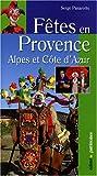 echange, troc Serge Panarotto - Fêtes en Provence : Alpes du sud et Côte d'Azur