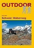 Schweiz: Walserweg (OutdoorHandbuch)