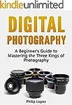 Digital Photography: A Beginner's Gui...