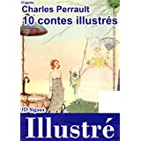 10 contes de Perrault illustr�s [version illustr�e]par Charles Perrault