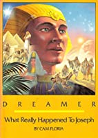 Dreamer: What Really Happened to Joseph…