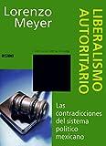 img - for Liberalismo Autoritario (Con Una Cierta Mirada) (Spanish Edition) book / textbook / text book
