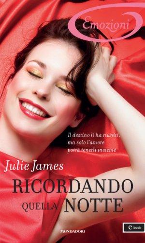 Julie James - Ricordando quella notte (I Romanzi Emozioni)