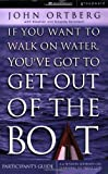 If You Want to Walk on Water, You've Got to Get Out of the Boat - Participants Guide (0310250560) by Ortberg, John