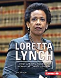 Loretta Lynch: First African American Woman Attorney General (Gateway Biographies) (Gateway Biographies (Hardcover))
